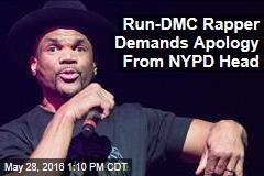 Run-DMC Rapper Demands Apology From NYPD Head