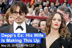 Depp's Ex: His Wife Is Making This Up