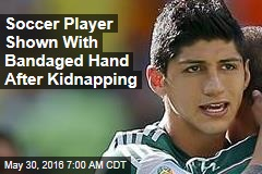 Soccer Player Shown With Bandaged Hand After Kidnapping