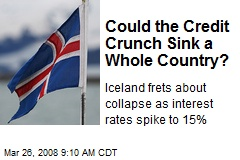 Could the Credit Crunch Sink a Whole Country?