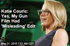 Katie Couric: Yes, My Gun Film Had 'Misleading' Edit