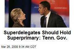 Superdelegates Should Hold Superprimary: Tenn. Gov.