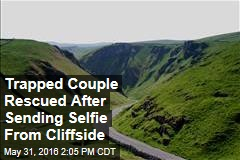 Trapped Couple Rescued After Sending Selfie From Cliffside