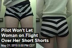 Pilot Won't Let Woman on Flight Over Her Short Shorts