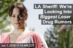 LA Sheriff: We're Looking Into Biggest Loser Drug Rumors
