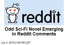 Odd Sci-Fi Novel Emerging in Reddit Comments