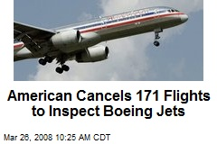 American Cancels 171 Flights to Inspect Boeing Jets