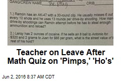 Teacher on Leave After Math Quiz on 'Pimps,' 'Ho's,' Drugs
