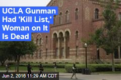 UCLA Gunman Had 'Kill List,' Woman on It Is Dead