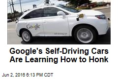 Google's Self-Driving Cars Are Learning How to Honk