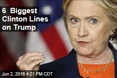 6 Biggest Clinton Lines on Trump