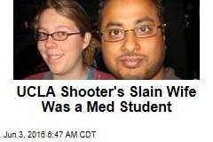 UCLA Shooter's Slain Wife Was a Med Student