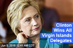 Clinton Wins All Virgin Islands Delegates