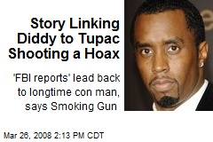 Story Linking Diddy to Tupac Shooting a Hoax