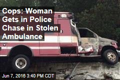 Cops: Woman Gets in Police Chase in Stolen Ambulance