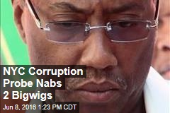 NYC Corruption Probe Nabs 2 Bigwigs