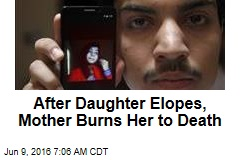 After Daughter Elopes, Mother Burns Her to Death