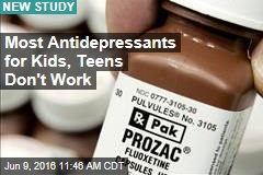 Most Antidepressants for Kids, Teens Don't Work