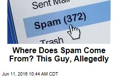 Where Does Spam Come From? This Guy, Allegedly