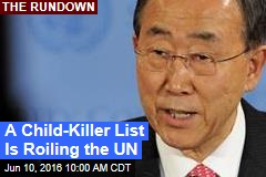 A Child-Killer List Is Roiling the UN