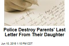 Police Destroy Parents' Last Letter From Their Daughter