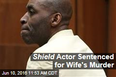 Shield Actor Sentenced for Wife's Murder