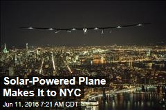 Solar-Powered Plane Makes It to NYC