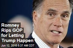 Romney Rips GOP for Letting Trump Happen