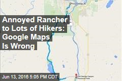 Annoyed Rancher to Lots of Hikers: Google Maps Is Wrong