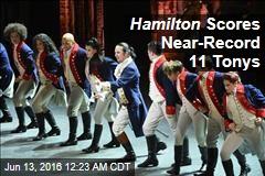 Hamilton Scores Near-Record 11 Tonys