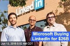 Microsoft Buying LinkedIn for $26B