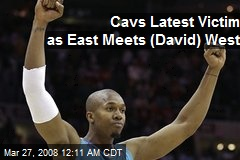 Cavs Latest Victim as East Meets (David) West