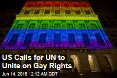 US Calls for UN to Unite on Gay Rights