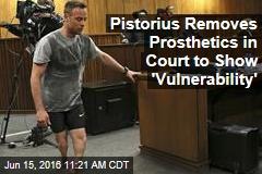 Pistorius Ditches Prosthetics in Court to Show 'Vulnerability'