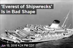 'Everest of Shipwrecks' Is in Bad Shape