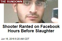 Mateen Ranted on Facebook Hours Before Slaughter