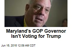 Maryland's GOP Governor Isn't Voting for Trump