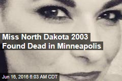 Miss North Dakota 2003 Found Dead in Minneapolis