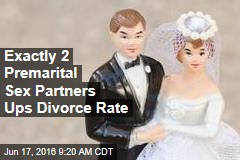 Exactly 2 Premarital Sex Partners Ups Divorce Rate