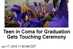 Teen in Coma for Graduation Gets Touching Ceremony