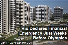 Rio Declares Financial Emergency Just Weeks Before Olympics