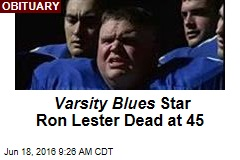 Varsity Blues Star Ron Lester Dead at 45