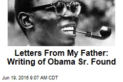 Letters From My Father: Writing of Obama Sr. Found