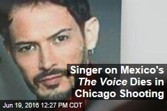 Singer on Mexico's The Voice Dies in Chicago Shooting