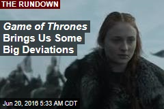 Game of Thrones Brings Us Some Big Deviations