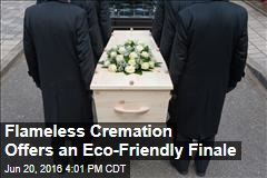 Flameless Cremation Offers an Eco-Friendly Finale