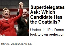 Superdelegates Ask: Which Candidate Has the Coattails?