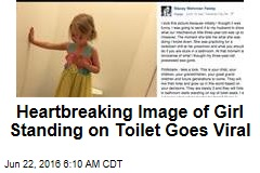 Heartbreaking Image of Girl Standing on Toilet Goes Viral