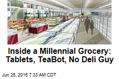 Inside a Millennial Grocery: Tablets, TeaBot, No Deli Guy