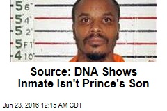Source: DNA Shows Inmate Isn't Prince's Son